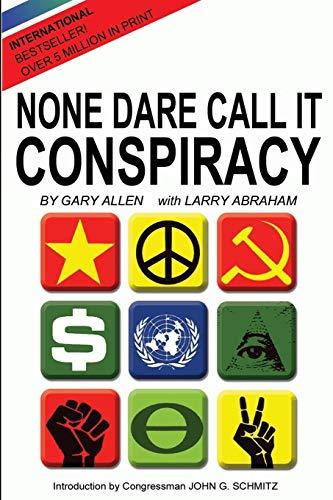 9781939438003: None Dare Call It Conspiracy