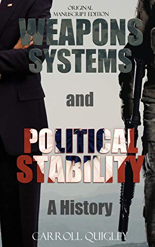 9781939438089: Weapons Systems and Political Stability: A History