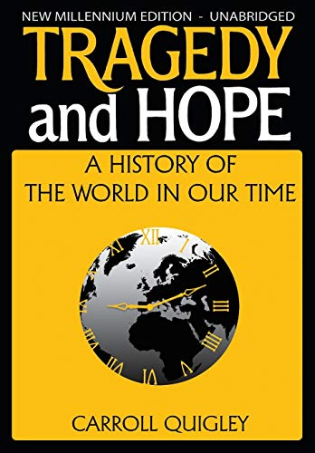 9781939438119: Tragedy and Hope: A History of the World in Our Time
