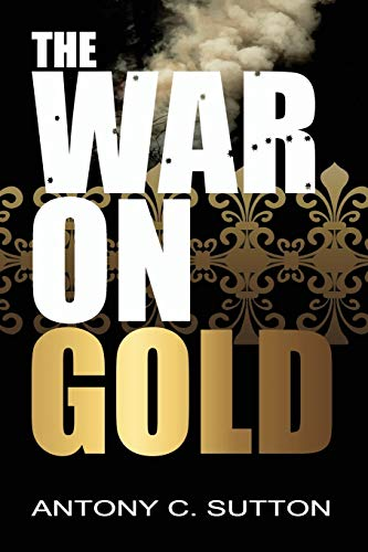 9781939438126: The War on Gold