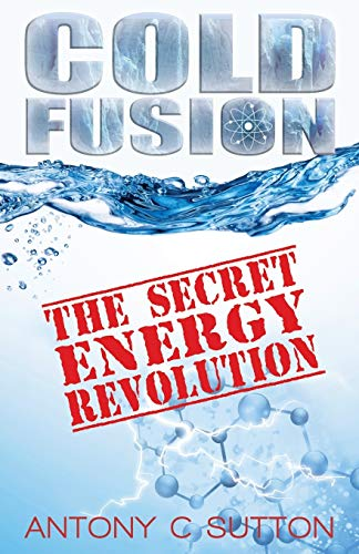 9781939438355: Cold Fusion: The Secret Energy Revolution