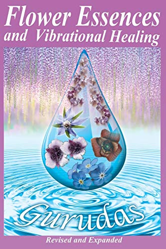 Flower Essences and Vibrational Healing (Paperback or Softback)