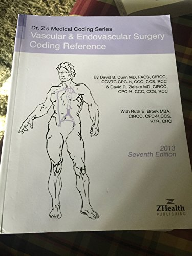 9781939441010: 2013 Vascular & Endovascular Surgery Coding Reference (Dr. Z's Medical Coding)