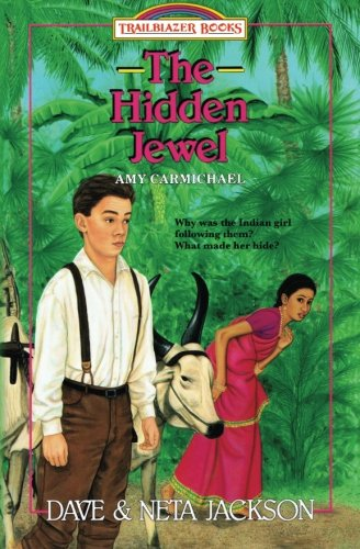 9781939445063: The Hidden Jewel: Introducing Amy Carmichael (Trailblazer Books) (Volume 4)