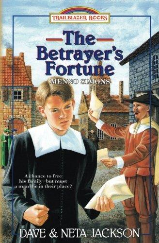 9781939445162: The Betrayer's Fortune: Introducing Menno Simons (Trailblazer Books) (Volume 14)