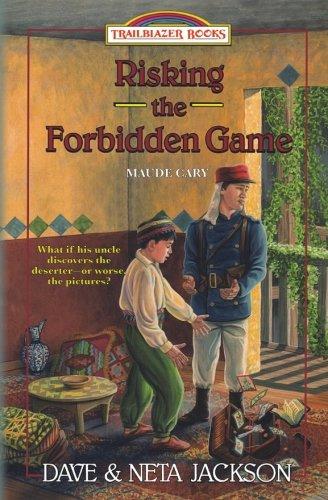 9781939445391: Risking the Forbidden Game: Introducing Maude Cary (Trailblazer Books) (Volume 37)