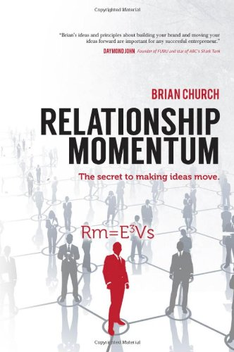 9781939447197: Relationship Momentum: The Secret to Making Ideas Move