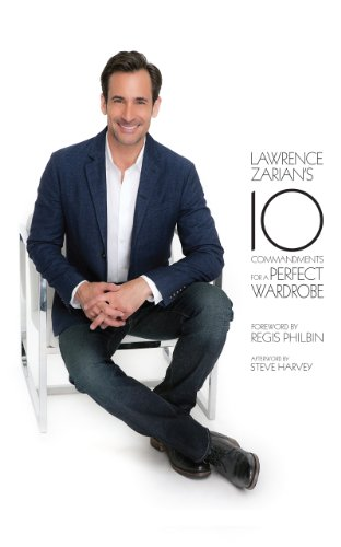 9781939457004: Lawrence Zarian's Ten Commandments for a Perfect Wardrobe