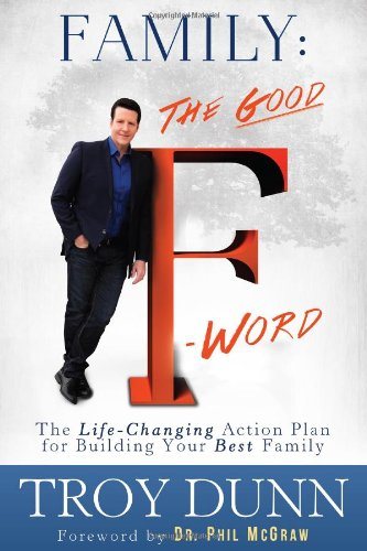 """9781939457028: Family: The Good """"F"""" Word: The Life-Changing Action Plan for Building Your Best Family"""