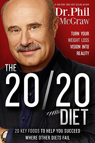 The 20/20 Diet: Turn Your Weight Loss Vision Into Reality: McGraw, Phil