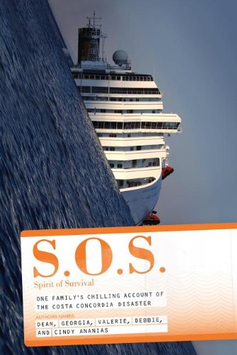 9781939457875: S.O.S. Spirit of Survival: One Family's Chilling Account of the Costa Concordia Disaster
