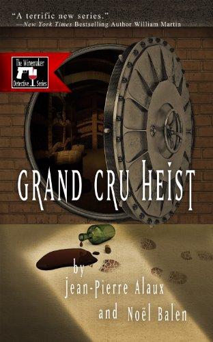 Grand Cru Heist (Winemaker Detective Novels): Alaux, Jean-Pierre; Balen, Noel