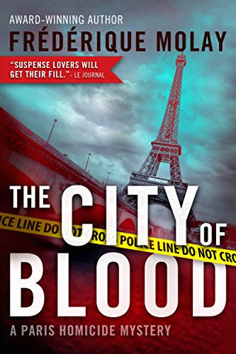 The City of Blood (Paris Homicide Mystery): Molay, Fr?d?rique