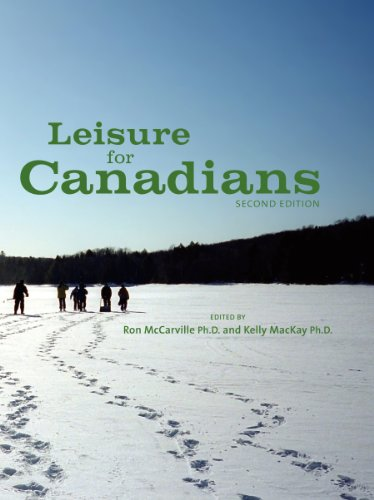 Leisure for Canadians, 2nd Edition: Ron McCarville; Ph.D;