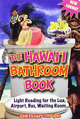 The Hawaii Bathroom Book: Light Reading for: John R. Sephens