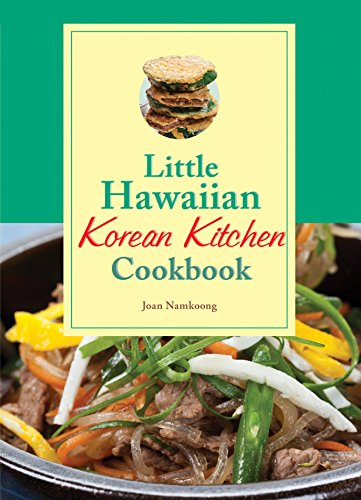 Little Hawaiian Korean Kitchen Cookbook: Joan Namkoong