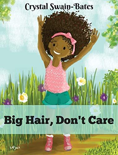 Big Hair, Don't Care: Crystal Swain-Bates