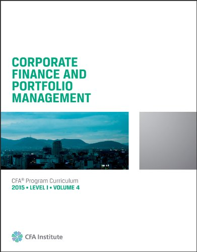 2015 CFA Level 1 VOLUME 4 CORPORATE FINANCE AND PORTFOLIO MANAGEMENT: Wiley