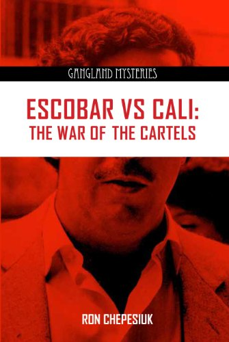 Escobar VS Cali: The War of the Cartels (Gangland Mysteries): Ron Chepesiuk