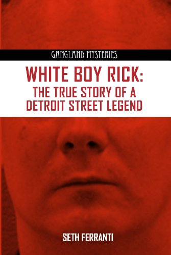 9781939521101: White Boy Rick: The True Story of Detroit Street Legend