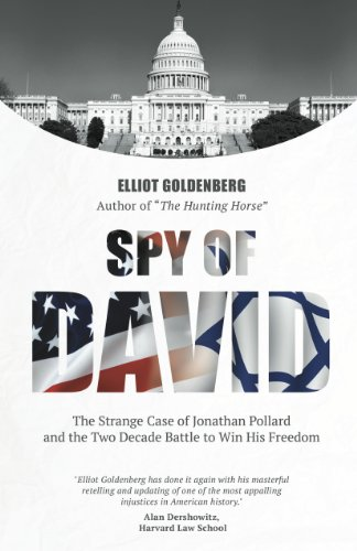 9781939521187: Spy of David: The Strange Case of Jonathan Pollard and the Two Decade Battle to Win his Freedom