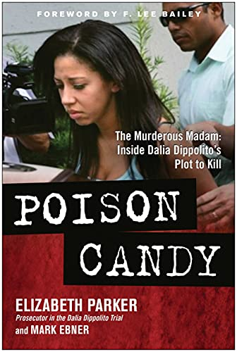 9781939529022: Poison Candy: The Murderous Madam: Inside Dalia Dippolito's Plot to Kill