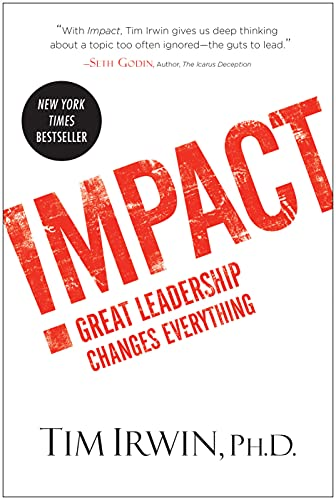 9781939529046: Impact: Great Leadership Changes Everything