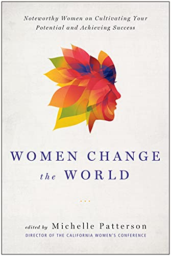 9781939529176: Women Change the World: Noteworthy Women on Cultivating Your Potential and Achieving Success