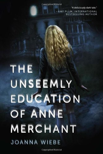 9781939529329: The Unseemly Education of Anne Merchant: Book One of the V Trilogy