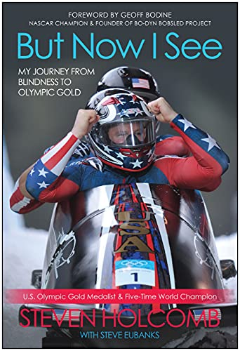 9781939529855: But Now I See: My Journey from Blindness to Olympic Gold