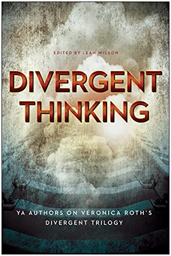 9781939529923: Divergent Thinking: YA Authors on Veronica Roth's Divergent Trilogy