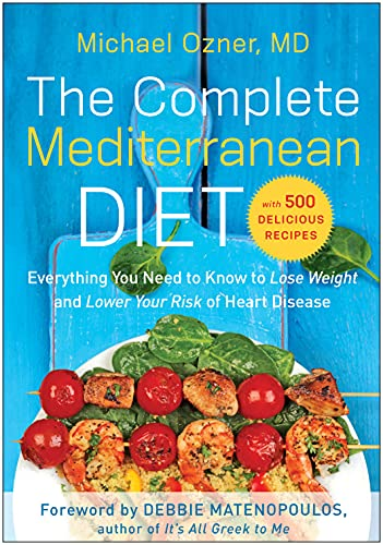 9781939529954: The Complete Mediterranean Diet: Everything You Need to Know to Lose Weight and Lower Your Risk of Heart Disease... with 500 Delicious Recipes