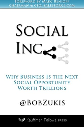 9781939533999: Social Inc.: Why Business Is the Next Social Opportunity Worth Trillions