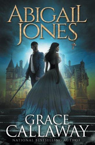 9781939537300: Abigail Jones: Volume 1 (Chronicles of Abigail Jones)