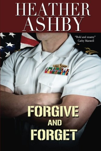 9781939541567: Forgive and Forget (Love in the Fleet) (Volume 1)
