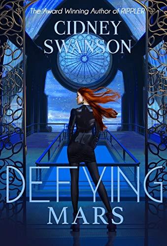 Defying Mars (The Saving Mars Series): Cidney Swanson