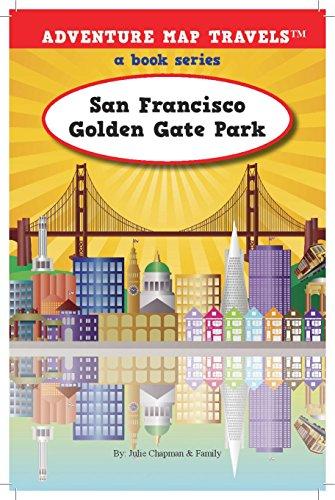 Adventure Map Travels: San Francisco Golden Gate Park: Julie Chapman, Cullen Walker