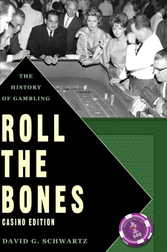 9781939546005: Roll the Bones: The History of Gambling (Casino Edition)