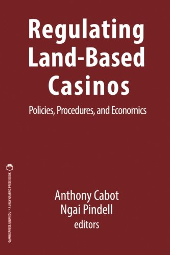 9781939546074: Regulating Land-Based Casinos: Policies, Procedures, and Economics