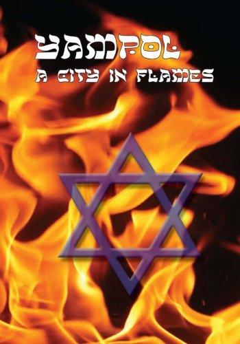 9781939561183: A City in Flames: Yizkor (Memorial) Book of Yampol, Ukraine