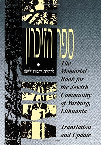 9781939561213: The Memorial Book for the Jewish Community of Yurburg, Lithuania - Translation and Update