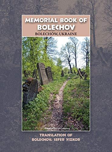 9781939561343: Memorial Book of Bolekhov (Bolechów), Ukraine - Translation of Sefer ha-Zikaron le-Kedoshei Bolechow