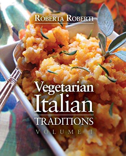 9781939562340: Vegetarian Italian: Traditions, Volume 1