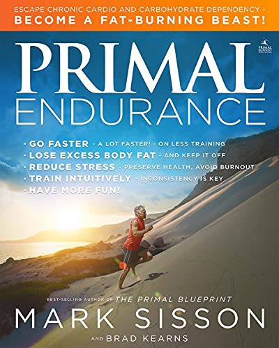9781939563088: Primal Endurance: Escape Chronic Cardio and Carbohydrate Dependency and Become a Fat Burning Beast!