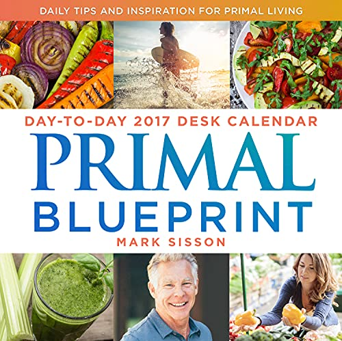 9781939563255: Primal Blueprint Day-To-Day 2017 Desk Calendar: Daily Tips and Inspiration for Primal Living