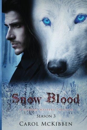 9781939564801: Snow Blood: Season 3 (A Vampire Mystery Thriller) (Volume 3)