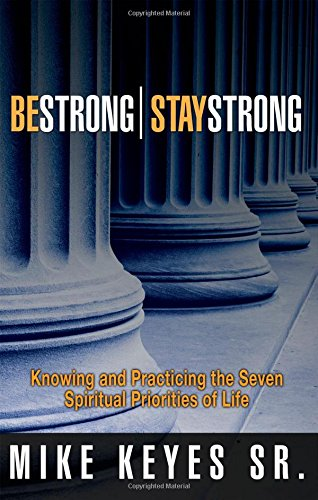 Be Strong, Stay Strong: Keyes, Mike, Sr.