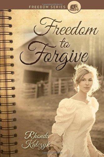 Freedom to Forgive (Freedom (Word & Spirit)): Rhonda Kulczyk