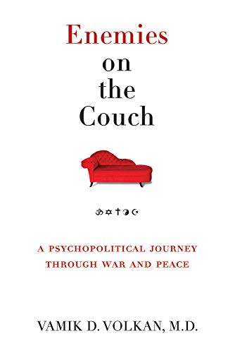 Enemies on the Couch: A Psychopolitical Journey Through War and Peace: Volkan MD, Vamik D.