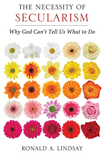 9781939578129: The Necessity of Secularism: Why God Can't Tell Us What to Do